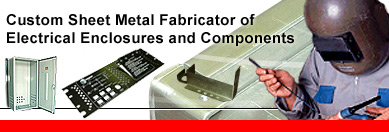 Custom Sheet Metal Fabricator of Electrical Enclosures and Components